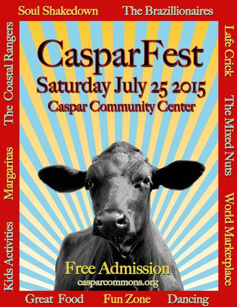 CasparFest 2015 is on Saturday, July 25th, at the Caspar Community Center